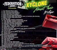 Repost from @xycloneredsq I GOT FEATURES FROM RED RAT, BEENIE MAN, CEE GEE, DEVA BRATT, MISTAH F.A.B, DELLY RANX, KEVIN LYTTLE AND MORE! PLUS FEDERATION REMIXES FEATURING CHRIS BROWN AND SPRAGGA BENZ !!!!! DOWNLOAD MY NEW MIXTAPE NOW!!!!!!! Federation Sound Present: Xyclone – Almost There Mixtape 1. I'm 'Almost There' Intro 2. The Journey (Freestyle) 3. The Journey Feat CeeGee 4. New God Flow Freestyle 5. Back Pocket Rag (Dubplate) 6. Back Pocket Rag Feat Beenie man & CeeGee (Re-Remix) 7. Back Pocket Rag (Interlude) 8. Gimme Joy 9. Top Shottas Anthem (Dubplate) 10. Top Shottas Anthem Feat Deva Bratt 11. Top Shottas Anthem (Interlude) 12. Bad Man Medley (Dubplate) 13. Badder Dan This (Dubplate) 14. Get Your Money Up – Esco 15. Marathon – Mistah F.A.B. Feat Xyclone 16. Wine Pon Di Tip 17. Bedroom Bully Feat First Lady Omeil & Da'nandi 18. Inna Di Middle Now 19. Cry Fi Yuh 20. Do Di One Drop (Bend Yuh Back) 21. More Life 22. More Life (Interlude) 23. Smoking (Dubplate) 24. Easy (Dubplate) 25. Every Gyal (Freestyle) 26. Pay Dung Pon It 27. Nah Get Nuttin 28. Cah Done 29. Give It To Me (Interlude) 30. Give It To Me Feat Delly Ranx 31. Woiii (Federation Show Me Chris Brown Remix) 32. Dancehall Wine (Slow Wine) 33. It's On Remix – Kevin Lyttle Feat Xyclone, Delly Ranx, Deva Bratt & Red Rat 34. Call Mi Celli 35. Tun Up Inna Di Club 36. I Got My Shades On (Bright Colors & Dark Shades) 37. Summer Time Feat Shiye Jones …………………………………………………………. Federation Sound Presents: Xyclone – Almost There Mixtape (May 2014) Phone Version (Soundcloud): http://t.co/OOKQQJfbMI Tracked Version: https://app.box.com/s/q1dmaxtmr82bpgy61yvx