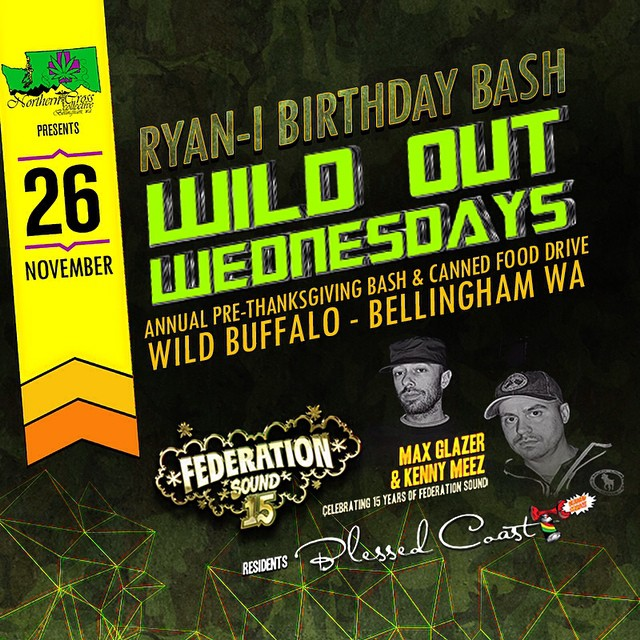 Finishing up our west coast tour Wednesday night in Bellingham with @blessedcoast / @djtriplecrown. It's the day before Thanksgiving and we are celebrating Ryan I's birthday so expect pure niceness. federation15. federationsound. federationinvasion. federation.