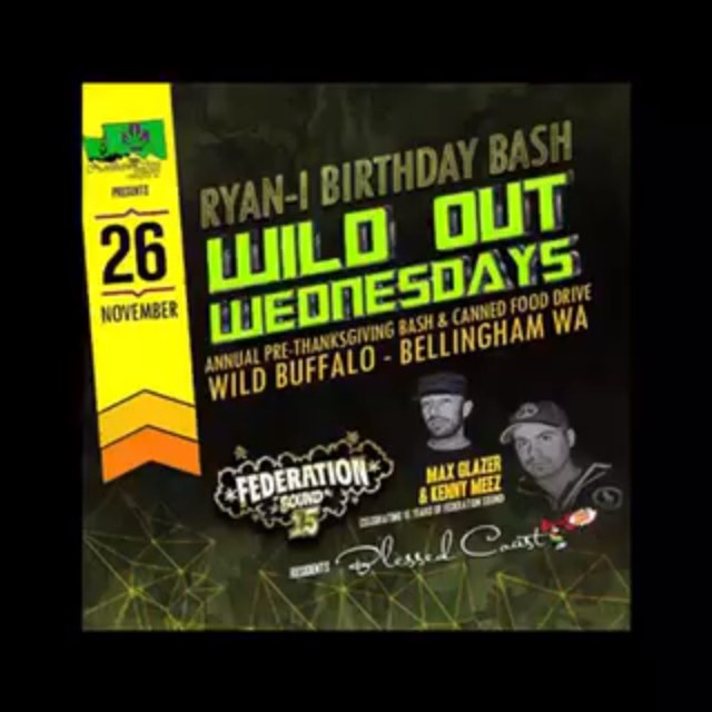 If you love your life, you should be at Wild Out Wednesdays tonight. It's the final night of our west coast tour and we are in Bellingham celebrating Ryan I's birthday with @djtriplecrown and the @blessedcoast family. federation15. federationsound. federationinvasion. federation.