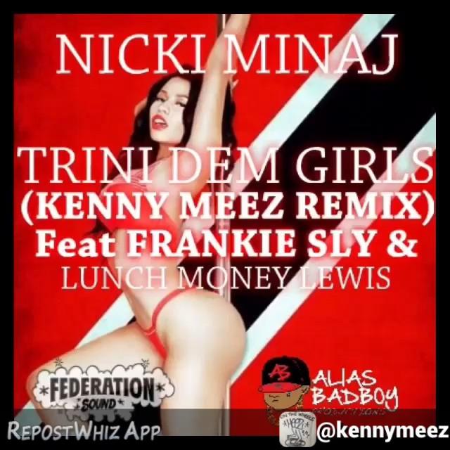 By @kennymeez Got a new remix for the people dem. Nicki Minaj feat Frankie Sly & Lunch Money Lewis Trini Dem Girls (Kenny Meez Remix) soon up on the soundcloud.com/kennymeez or soundcloud.com/federationsound nickiminaj trinidemgirls lunchmoneylewis frankiesly aliasbadboy babycham bountykiller wheremyhotgirlsdem bujubanton remixgad kennymeez brooklyn queens trinidad jamaica