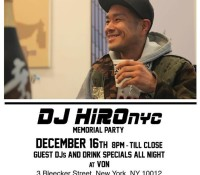 DJ Hiro NYC memorial tonight at Von. 3 Bleeker Street.