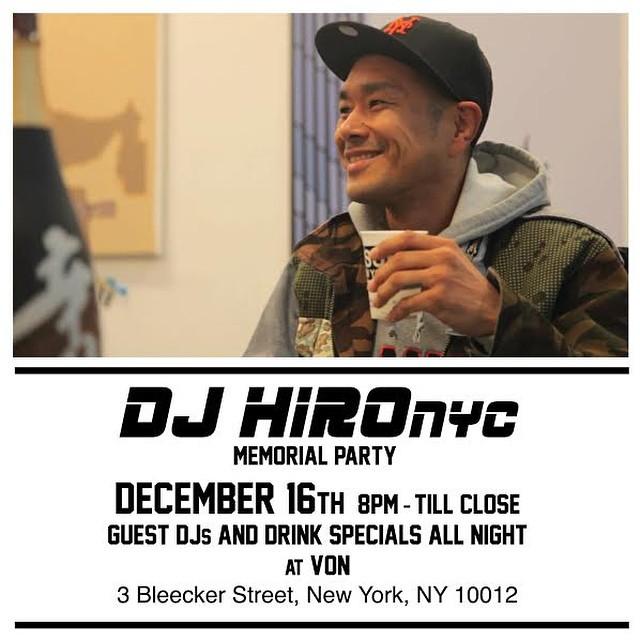DJ Hiro NYC memorial tonight at Von. 3 Bleeker Street.