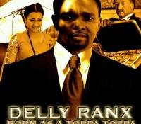 Delly Ranx (Born As A Toppa Toppa)
