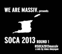We Are Massiv Soca 2013 (Round 1)